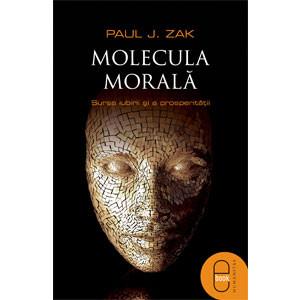 Molecula morală. Sursa iubirii şi a prosperităţii [Carte Electronică]