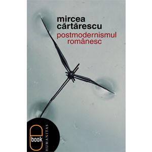 Postmodernismul Românesc [Carte Electronică]