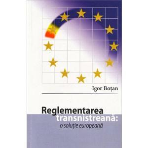 Reglementarea Transnistreană: O Soluție Europeană [eBook]