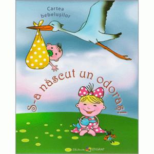S-a Născut Un Odoraş! Cartea Bebelușilor