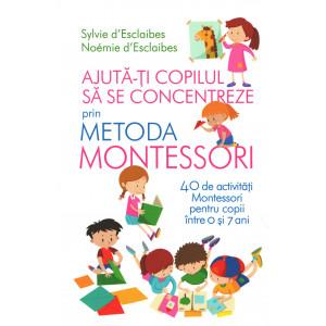 Ajută-ți copilul să se concentreze prin metoda Montessori
