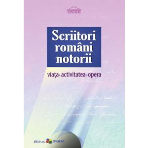 Scriitori Români Notorii: Viața. Activitatea. Opera