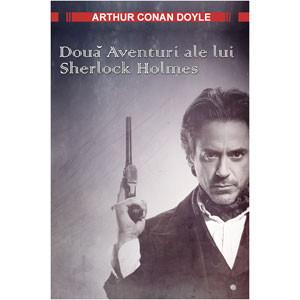 Două Aventuri ale lui Sherlock Holmes [eBook]