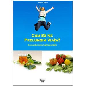 Cum Să Ne Prelungim Viața? Recomandări Pentru Îngrijirea Sănătății [eBook]