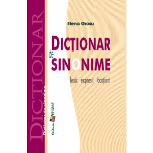 Dicționar de Sinonime: Lexic, Expresii, Locuțiuni