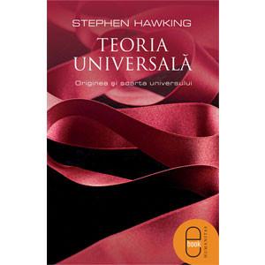 Teoria universală. Originea şi soarta universului [eBook]