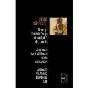 Tinerețe Fără Bătrânețe și Viață Fără de Moarte, în 3 Limbi [eBook]